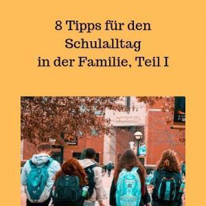8 Tipps für den Schulalltag in der Familie, Teil I