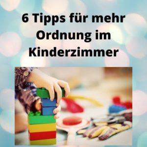 6 Tipps für mehr Ordnung im Kinderzimmer