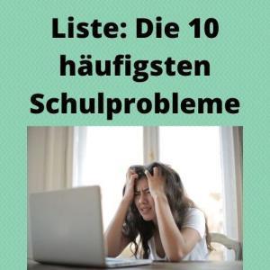 Liste Die 10 häufigsten Schulprobleme